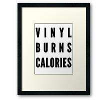 Vinyl Burns Calories Framed Print