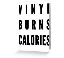 Vinyl Burns Calories Greeting Card