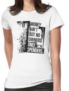 """Money Ain't Got No Owners - """"The Wire"""" - Dark Womens Fitted T-Shirt"""