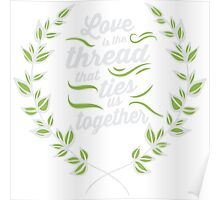 Love Is The Thread That Ties Us Forever T-shirt Poster