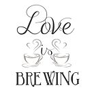 Love is Brewing v1 by Jessica Cushen