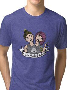 Too Much Blah ✌ Tri-blend T-Shirt