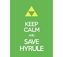Keep Calm And Save HYRULE Photographic Print