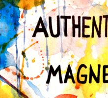 Authenticity is Magnetic Sticker
