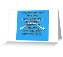 What Does Not Kill You Will Make You Stronger... Greeting Card