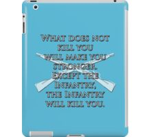 What Does Not Kill You Will Make You Stronger... iPad Case/Skin