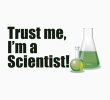 Trust Me I'm a Scientist Funny Lab Technician Bottles Quote by CreativeTwins