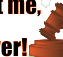 Funny Trust Me I'm a Lawyer Judge Courtroom Gavel Quote Sticker
