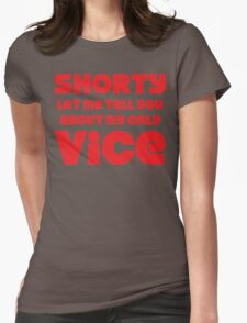 Shorty Let Me Tell You About My Only Vice Womens Fitted T-Shirt