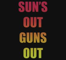 SUN'S OUT, GUNS OUT by JVanessar