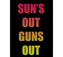 SUN'S OUT, GUNS OUT Photographic Print