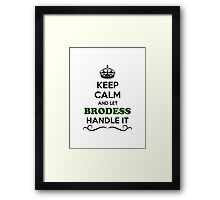 Keep Calm and Let BRODESS Handle it Framed Print