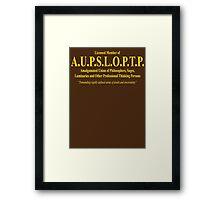 Licensed member of  A.U.P.S.L.O.P.T.P. Framed Print