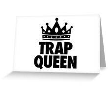 Trap Queen Greeting Card