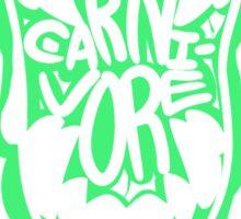 CARNI-VORE (green) Sticker