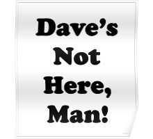 Dave's Not Here, Man! Poster