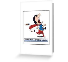 Look its a Bird! - Faster than a speeding bullet Greeting Card