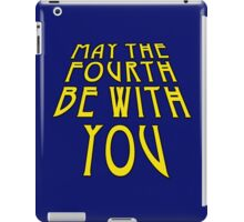 MAY THE FOURTH BE WITH YOU iPad Case/Skin