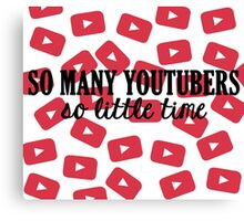 So Many Youtubers Canvas Print