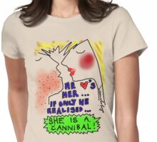 """""""If Only He Realised..."""" Womens Fitted T-Shirt"""