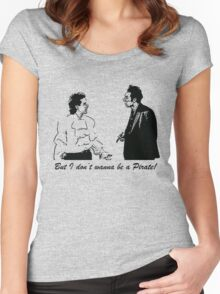 But I Don't Wanna Be a Pirate Women's Fitted Scoop T-Shirt