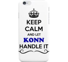 Keep Calm and Let KONN Handle it iPhone Case/Skin