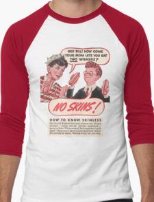 No Skins! Skinless Wieners Your Mom Lets You Eat Two Wieners? T-Shirt