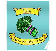 lemme hit that broccolini Poster