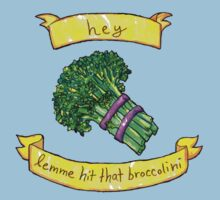 lemme hit that broccolini by HiddenStash