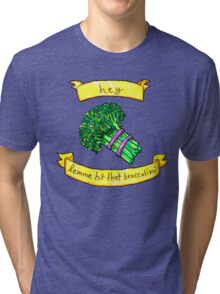 lemme hit that broccolini Tri-blend T-Shirt