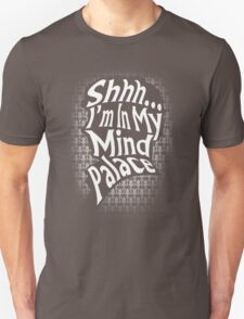 Shhh...I'm In My Mind Palace T-Shirt