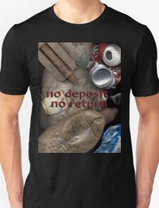 No deposit, no return Unisex T-Shirt