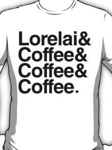 Lorelai & Coffee & Coffee & Coffee - black text T-Shirt