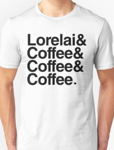 Lorelai & Coffee & Coffee & Coffee - black text Unisex T-Shirt