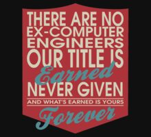 """""""There are no Ex-Computer Engineers... Our title is earned never given and what's earned is yours forever"""" Collection #24104 by mycraft"""