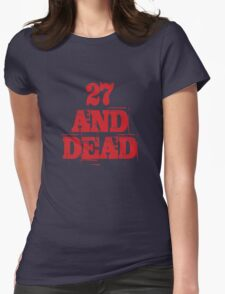 27 AND DEAD Womens Fitted T-Shirt