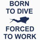 Born to Dive by Andrew Trevor-Jones