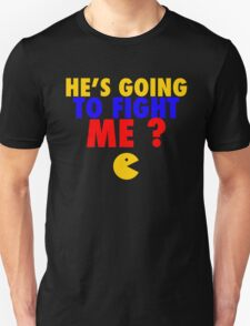 He's Going To Fight Me? - Manny Pacquiao  Unisex T-Shirt