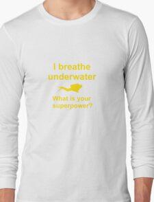 I breathe underwater Long Sleeve T-Shirt