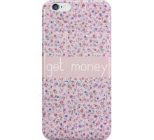Get Money iPhone Case/Skin