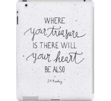 Where your treasure is, there will your heart be also iPad Case/Skin