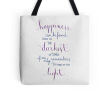 Happiness can be found even in the darkest of times Tote Bag