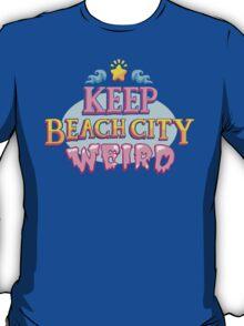 Keep Beach City Weird! T-Shirt