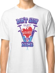 Don't Stop Classic T-Shirt