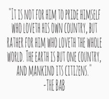"""THE EARTH IS BUT ONE COUNTRY AND MANKIND ITS CITIZENS"" - The Bab Kids Clothes"