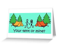 Funny Festival Goers Your Tent of Mine Camping Innuendo Quote Greeting Card