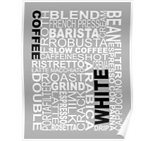White coffee...WORD!! Poster