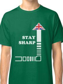 Stay Sharp Classic T-Shirt