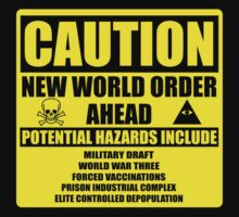 Caution - New World Order Ahead - Hazards T-Shirt