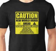 Caution - New World Order Ahead - Hazards Unisex T-Shirt